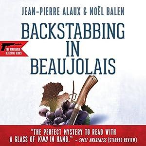 Backstabbing in Beaujolais (Le vin nouveau n'arrivera pas) Audiobook