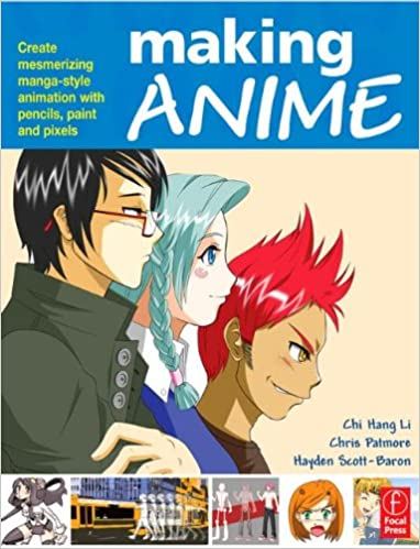 Making Anime: Create mesmerising manga-style animation with pencils, paint and pixels
