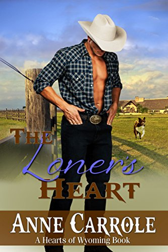 The Loner's Heart (Hearts of Wyoming Book 4) ()
