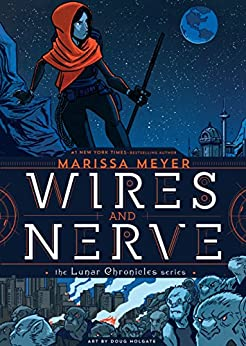 Wires and Nerve: Volume 1 by [Meyer, Marissa]