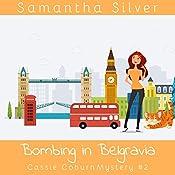 Bombing in Belgravia: Cassie Coburn Mysteries, Book 2   Samantha Silver