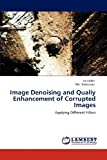 Image Denoising and Qualiy Enhancement of Corrupted Images, Jia Uddin and Shahjahan, 3848438887