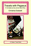Travels with Pegasus - a Microlight Jour, Christina Dodwell, 1590480678