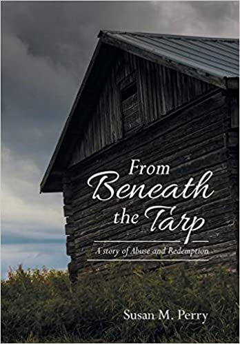 Book From Beneath the Tarp: A story of Abuse and Redemption