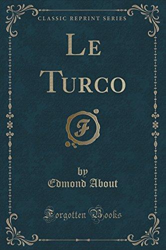 Le Turco (Classic Reprint)