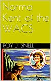 Norma Kent of the WACS by Roy J. Snell front cover