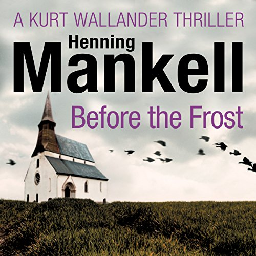 Before the Frost: An Inspector Wallander Mystery