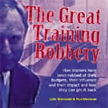 The Great Training Robbery (Management Pocketbooks) by John Townsend (2007-04-01)