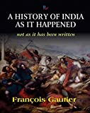 History of India as it Happened
