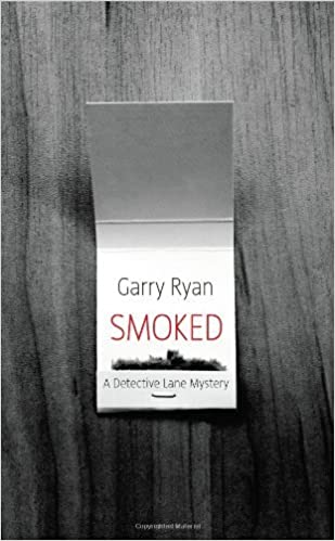Book Smoked (Detective Lane Mysteries) by Garry Ryan (2010-05-15)
