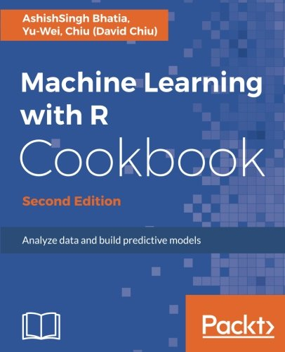 Machine Learning with R Cookbook - Second Edition: Analyze data and build predictive models