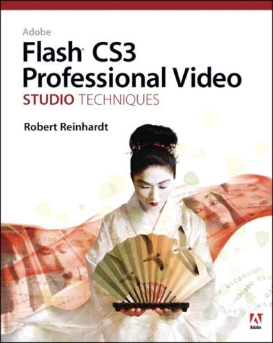 Adobe Flash CS3 Professional Video Studio Techniques -