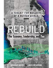 Rebuild: the Economy, Leadership, and You