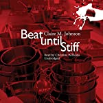 Beat Until Stiff | Claire M. Johnson