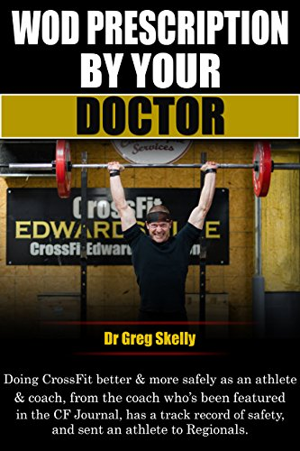 E.B.O.O.K WOD Prescription by Your Doctor: Doing CrossFit better & more safely, from the coach who's been fe PPT