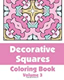 Decorative Squares Coloring Book (Volume 3), Various, 1496129873