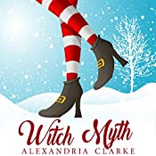 Witch Myth: A Yew Hollow Christmas, Book 2 | Alexandria Clarke