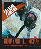 img - for Biohazard Technicians: Life on a Trauma Scene Cleanup Crew (Extreme Careers) book / textbook / text book