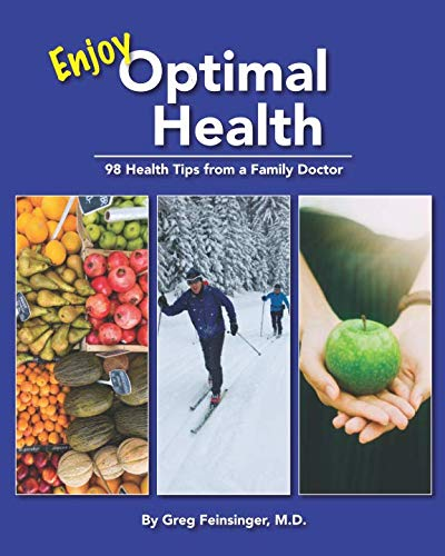 - Enjoy Optimal Health: 98 Health Tips from a Family Doctor