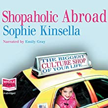Shopaholic Abroad: Shopaholic, Book 2 Audiobook by Sophie Kinsella Narrated by Emily Gray