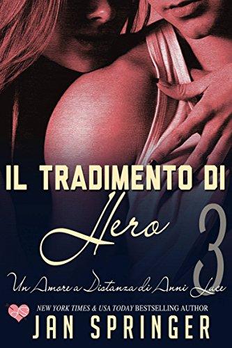 Un Amore a Distanza di Anni Luce - Il tradimento di Hero (Italian Edition)