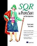 SQR in PeopleSoft and Other Applications, Vlad Landres and Galina Landres, 1884777775