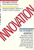Innovation : The Attacker's Advantage, Foster, Richard N., 0671622501