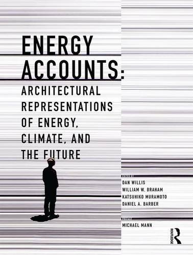 Energy Accounts: Architectural Representations of Energy, Climate, and the Future by imusti