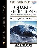 Quakes, Eruptions and Other Geologic Cataclysms, Jon Erickson, 0816049041