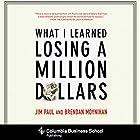 What I Learned Losing a Million Dollars Hörbuch von Jim Paul, Brendan Moynihan, Jack Schwager (foreword) Gesprochen von: Patrick Lawlor
