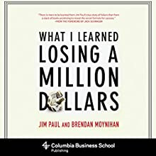 What I Learned Losing a Million Dollars Audiobook by Jim Paul, Brendan Moynihan, Jack Schwager (foreword) Narrated by Patrick Lawlor