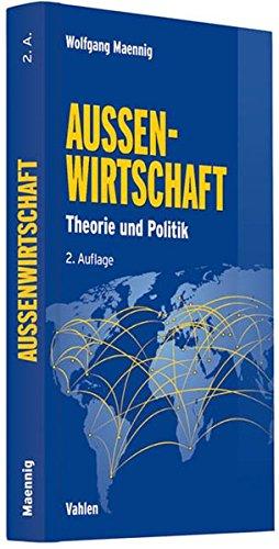 Außenwirtschaft: Theorie und Politik Gebundenes Buch – 22. April 2013 Wolfgang Maennig Vahlen 380064262X Wirtschaft International