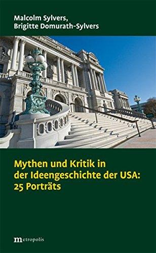 Mythen und Kritik in der Ideengeschichte der USA: 25 Porträts