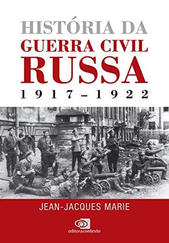 História Guerra Civil Russa 1917 1922