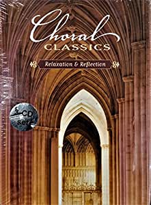 Choral Classics: Relaxation and Reflection