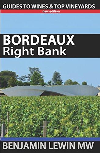 Bordeaux: Right Bank (Guides to Wines and Top (St Emilion Bordeaux)