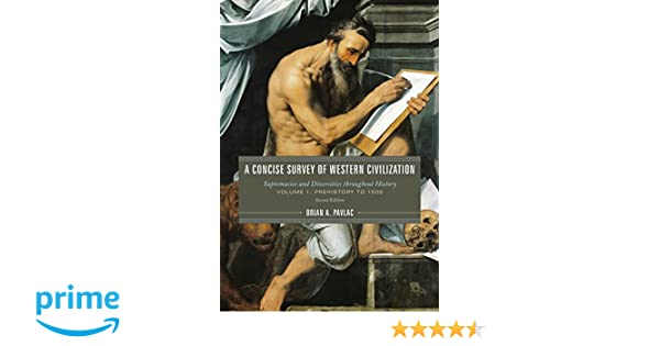 A Concise Survey of Western Civilization Supremacies and Diversities throughout History