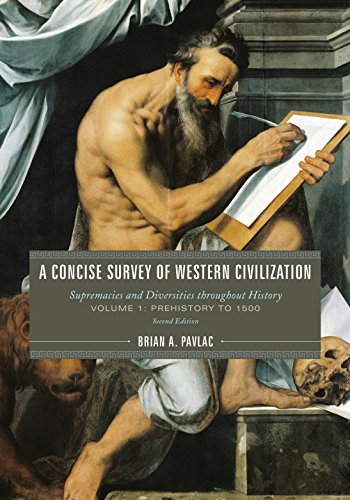 A Concise Survey of Western Civilization: Supremacies and Diversities throughout History (Volume (Throughout History)