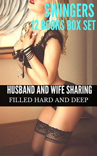 SWINGERS: EROTICA WIFE HUSBAND SHARING ROMANCE (Sex Stories Collection Bundle): Forbidden swinging Taboo Mature Group menage. (New Adult Short Stories Book 1)