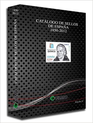 CATALOGO DE SELLOS DE ESPAÑA 1850 - 2012: Amazon.es: Filabo: Libros