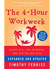 The 4-Hour Workweek: Escape 9-5, Live Anywhere, and Join the New Rich: Expanded and Updated, With Over 100 New Pages of Cutting-Edge Content.