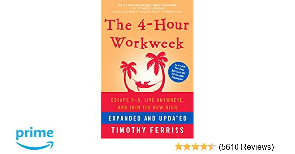 the 4 hour workweek escape 9 5 live anywhere and join the new rich timothy ferriss 9780307465351 amazoncom books