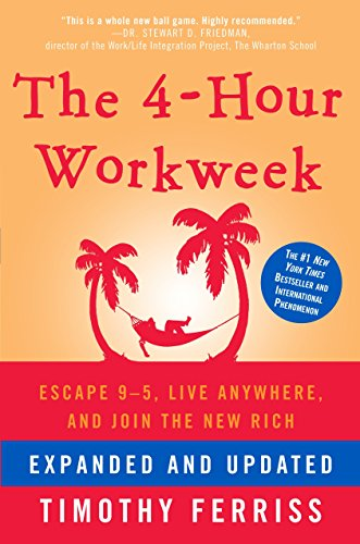 The 4-Hour Workweek: Escape 9-5, Live Anywhere, and Join the New Rich from Crown Publishing Group NY