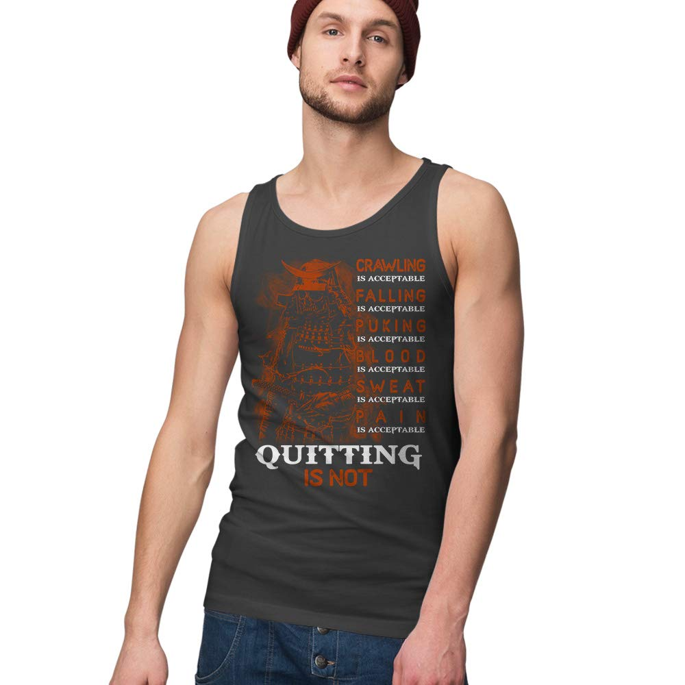 Samurai Crawling Falling Puking Blood Sweat Pain is Acceptable Quitting is not Tank Tops