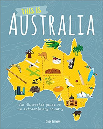 This is Australia An illustrated guide to an extraordinary country