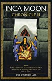 Inca Moon Chronicle II, P. H. Carmichael, 1466948701