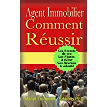 Agent Immobilier Comment Réussir (French Edition)
