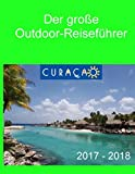 Der groBe Outdoor - Reisefuhrer Curacao (German Edition)