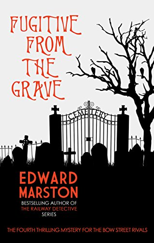 Fugitive From The Grave (The Bow Street Rivals) by [Marston, Edward]