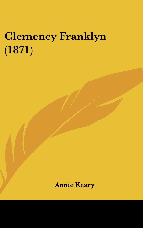 Read Online Clemency Franklyn (1871) pdf epub